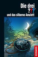 Marco Sonnleitner: Die drei ??? und das silberne Amulett (drei Fragezeichen)