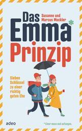 Das Emma*-Prinzip - Sieben Schlüssel zu einer richtig guten Ehe