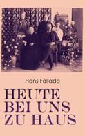 Hans Fallada: Heute bei uns zu Haus ★★★★★