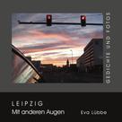 Eva Lübbe: Leipzig - Mit anderen Augen