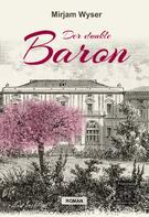 Mirjam Wyser: Der dunkle Baron