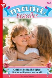Mami Bestseller 7 – Familienroman - Omi ist einfach super!