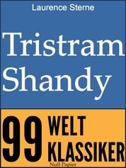 Tristram Shandy - Leben und Ansichten