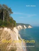 Wolf E. Matzker: Meer und Traum