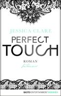Jessica Clare: Perfect Touch - Intensiv ★★★★