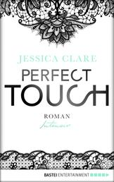 Perfect Touch - Intensiv - Roman