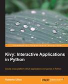 Roberto Ulloa Rodriguez: Kivy: Interactive Applications in Python