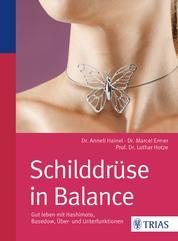 Schilddrüse in Balance - Gut leben mit Hashimoto, Basedow, Über- und Unterfunktionen