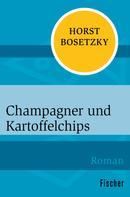 Horst Bosetzky: Champagner und Kartoffelchips ★★★★