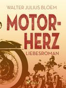 Walter Julius Bloem: Motorherz