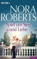 Nora Roberts: Spiel um Sieg und Liebe ★★★★