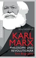 Rolf Hosfeld: Karl Marx ★