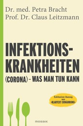 "Infektionskrankheiten (Corona) – was man tun kann - Exklusiver Auszug aus ""Klartext Ernährung"""