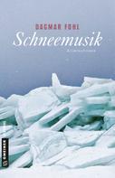 Dagmar Fohl: Schneemusik