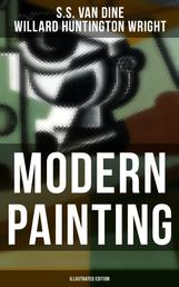 Modern Painting (Illustrated Edition) - Study of the Art Movements from Impressionism to Cubism