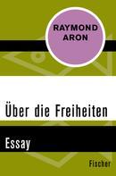 Raymond Aron: Über die Freiheiten