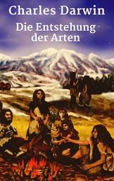 Die Entstehung der Arten - Vollständige deutsche Ausgabe