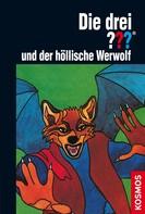 M.V. Carey: Die drei ??? und der höllische Werwolf (drei Fragezeichen) ★★★★★