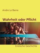 Andre Le Bierre: Wahrheit oder Pflicht
