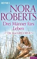 Nora Roberts: Die MacGregors 8. Drei Männer fürs Leben ★★★★★