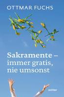 Ottmar Fuchs: Sakramente - immer gratis, nie umsonst