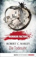 Robert C. Marley: Horror Factory - Die Todesuhr ★★★★