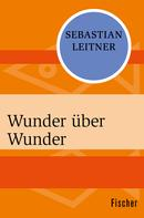 Sebastian Leitner: Wunder über Wunder ★★★★