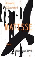 Alexander Ilitschewski: Matisse ★★★★