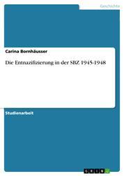 Die Entnazifizierung in der SBZ 1945-1948
