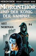 Art Norman: Moronthor und der König der Vampire: Moronthor 4