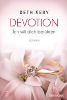 Beth Kery: Devotion 2 - Ich will dich berühren ★★★★