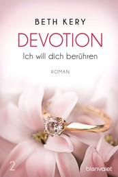 Devotion 2 - Ich will dich berühren - Roman