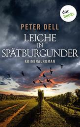 Leiche in Spätburgunder: Der erste Fall für Philipp Sturm - Kriminalroman