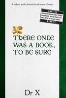 Dr X: There Once Was a Book, To Be Sure …