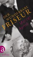 Marcel Aymé: Der wunderbare Friseur
