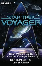 Star Trek - Voyager: Der Schatten - Sektion 31 Bd. 4 - Roman