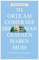 Beate Giacovelli: 111 Orte am Comer See, die man gesehen haben muss ★★★★★