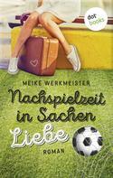 Meike Werkmeister: Nachspielzeit in Sachen Liebe ★★★★