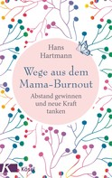 Hans Hartmann: Wege aus dem Mama-Burnout ★★★
