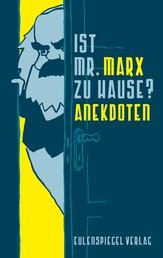 Ist Mr. Marx zu Hause? - Anekdoten