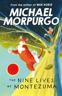 Michael Morpurgo: The Nine Lives of Montezuma