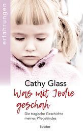 Was mit Jodie geschah - Die tragische Geschichte meines Pflegekindes