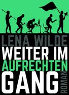 Lena Wilde: Weiter im aufrechten Gang