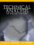 Robert; Magee Edwards: Technical Analysis of Stock Trends by Robert D. Edwards and John Magee