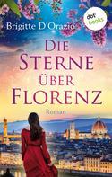 Brigitte D'Orazio: Die Sterne über Florenz ★★★★