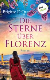 Die Sterne über Florenz - Roman