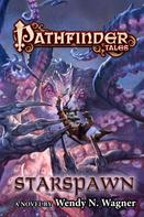 Wendy N. Wagner: Pathfinder Tales: Starspawn