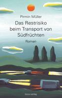 Pirmin Müller: Das Restrisiko beim Transport von Südfrüchten ★★★★★