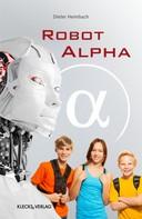 Dieter Heimbach: Robot alpha