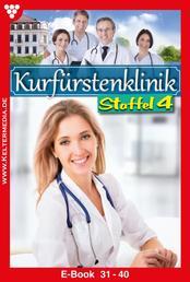 Kurfürstenklinik Staffel 4 – Arztroman - E-Book 31-40